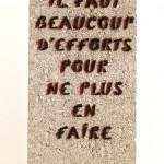 Galerie Art Jingle MISS.TIC Il Faut Beaucoup D'Effort Pour Ne Plus En Faire 40 cm x 19 cm x 9.5 cm 2021 (Réf. 7) Détail 2