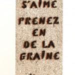 Galerie Art Jingle MISS.TIC On S'Aime Prenez En De La Graine 40 cm x 19 cm x 9.5 cm 2021 Détail 2 (Réf. 5)